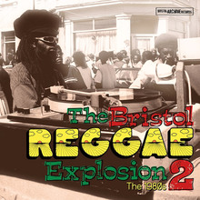 The Bristol Reggae Explosion 2: The 1980S