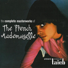 The Complete Masterworks Of The French Mademoiselle