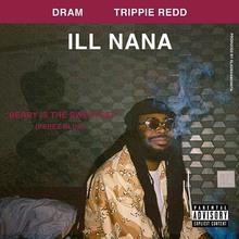 Ill Nana (Feat. Trippie Redd) (CDS)
