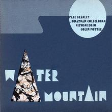 Water Mountain (With Paul Bradley & Hitoshi Kojo)