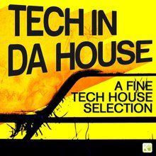 Tech In Da House - A Fine Tech House Selection