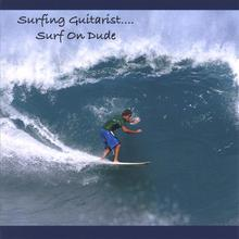 Surf On Dude