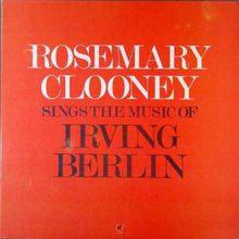 Rosemary Clooney Sings The Music Of Irving Berlin