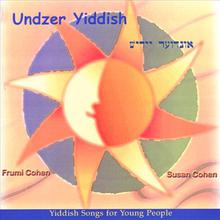 Undzer Yiddish/ OUR YIDDISH