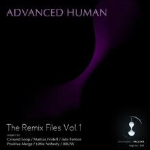 Advanced Human: The Remix Files Vol. 1