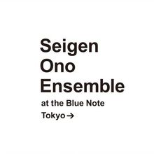 Seigen Ono Ensemble At The Blue Note Tokyo