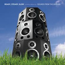 Ready, Steady, Slow