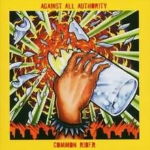 Against All Authority / Common Rider (Split)