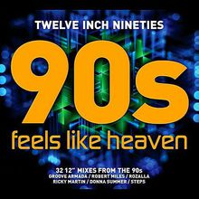 Twelve Inch Nineties: Feels Like Heaven