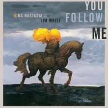 You Follow Me (With Jim White)