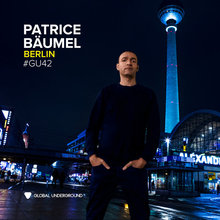 Global Underground #42/Patrice Baumel - Berlin