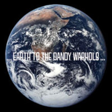 ...Earth To The Dandy Warhols...