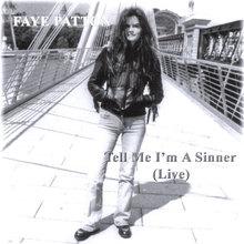 Tell Me I'm A Sinner (live)