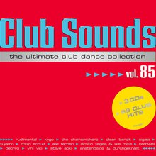 Club Sounds The Ultimate Club Dance Collection Vol. 85 CD1
