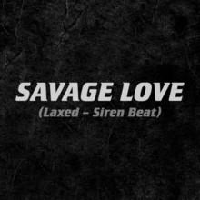 Savage Love (Laxed - Siren Beat) (CDS)
