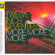 Twelve Inch Seventies: More, More, More CD2