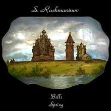 Sergei Rachmaninov: Bells/Spring
