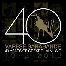 Varèse Sarabande: 40 Years Of Great Film Music 1978-2018 CD1