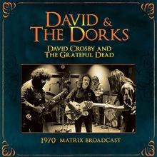 David & The Dorks - 1970 Matrix Broadcast (With The Grateful Dead)