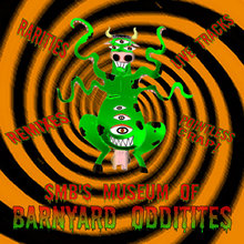 Smb's Museum Of Barnyard Oddities