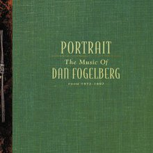 Portrait: The Music Of Dan Fogelberg From 1972-1997 CD1