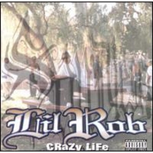 Lil Rob - Crazy Life Mp3 Album Download