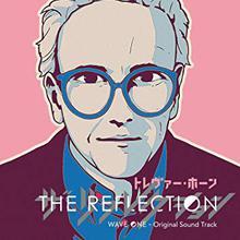 The Reflection Wave One (Original Soundtrack)