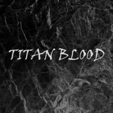 Titan Blood