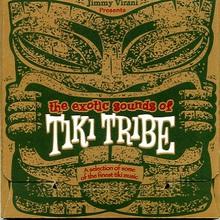Jimmy Virani Presents The Exotic Sounds Of Tiki Tribe