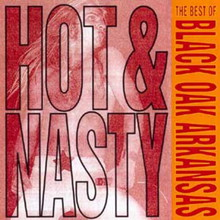 Hot And Nasty...The Best Of Black Oak Arkansas