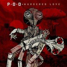 P O D  - Murdered Love Mp3 Album Download