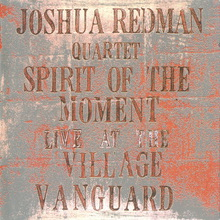 Spirit Of The Moment: Live At The Village Vanguard CD1