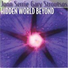 Hidden World Beyond (With Gary Stroutsos)