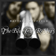Matthew Mayfield & The Blue Cut Robbery (EP)