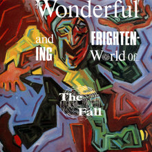 The Wonderful And Frightening World Of The Fall CD1