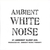Ambient White Noise (Import) - By: Ambient Music Therapy