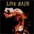 Live Rain