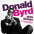 Donald Byrd With Strings + Byrd Blows On Beacon Hill