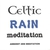 Celtic Rain Meditation