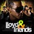 Lloyd & Friends