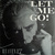 Let Me Go! (CDS)
