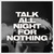 Talk All Night For Nothing (Live) (CDS)