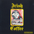 Irish Coffee (2007 Remastered)