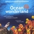 OCEAN WONDERLAND - Original Motion Picture Soundtrack IMAX