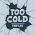 Too Cold (CDS)