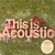 This Is Acoustic CD1